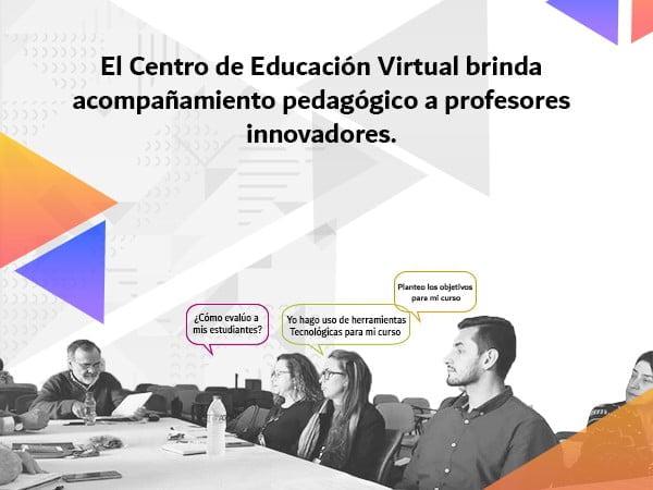 El Centro de Educación Virtual brinda acompañamiento pedagógico a profesores innovadores