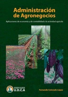 Administración de Agronegocios. Aplicaciones de economía y de contabilidad a la actividad agrícola