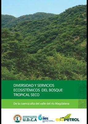 Diversidad y servicios ecosistémicos del bosque tropical seco