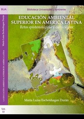 Educación ambiental superior en América Latina: Retos epistemológicos y curriculares
