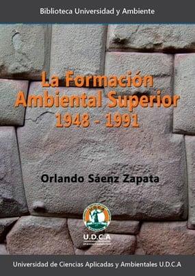 La formación ambiental superior 1948 - 1991