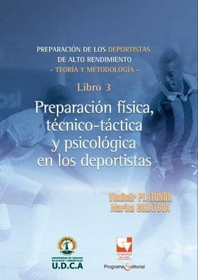 Preparación física, técnico-táctica y psicológica de los deportistas