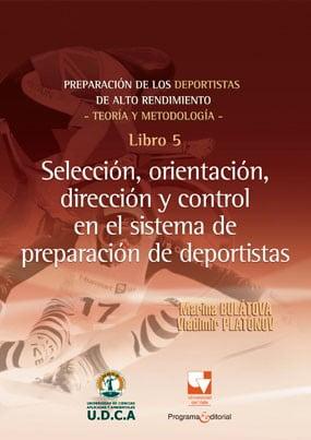 Selección, orientación, dirección y control en el sistema de preparación de deportistas