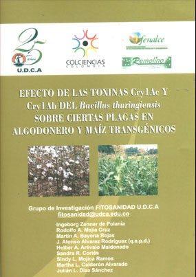 Efecto de las toxinas Cry1Ac y Cry1Ab del Bacillus thuringiensis sobre ciertas plagas en aldononero y maíz transgénicos
