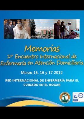 Memorias Primer Encuentro Internacional de Enfermería en Atención Domiciliaria