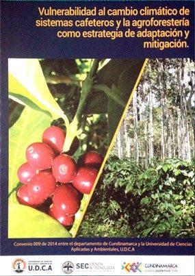 Vulnerabilidad al cambio climático de sistemas cafeteros y la agroforestería como estrategia de adaptación y mitigación